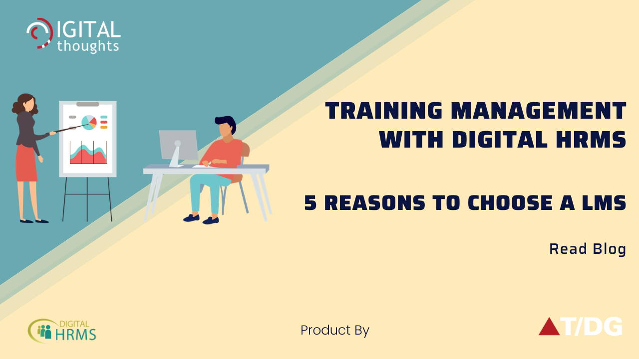 Training Management with Digital HRMS: Explore the 5 Reasons Enterprises Need LMS