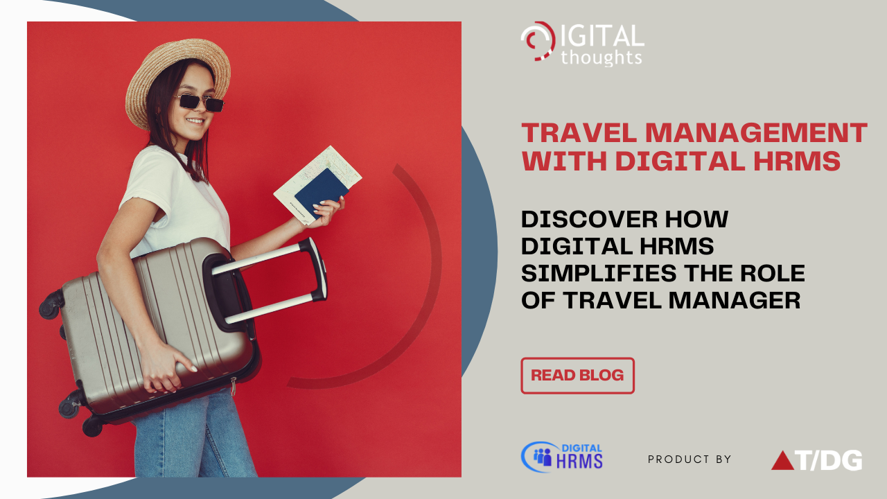 Travel Management with Digital HRMS: Simplifying the Responsibilities of the Corporate Travel Manager
