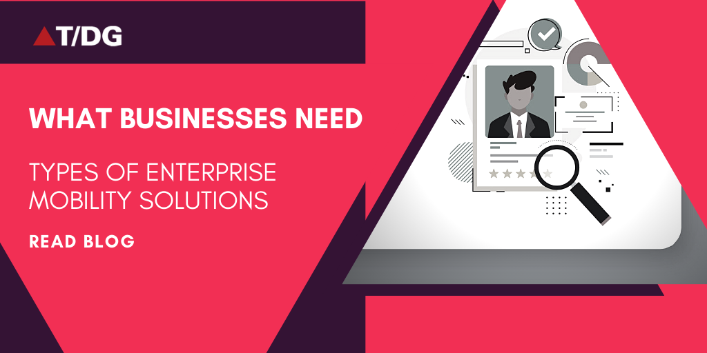 Types of Enterprise Mobility Solutions Businesses Need