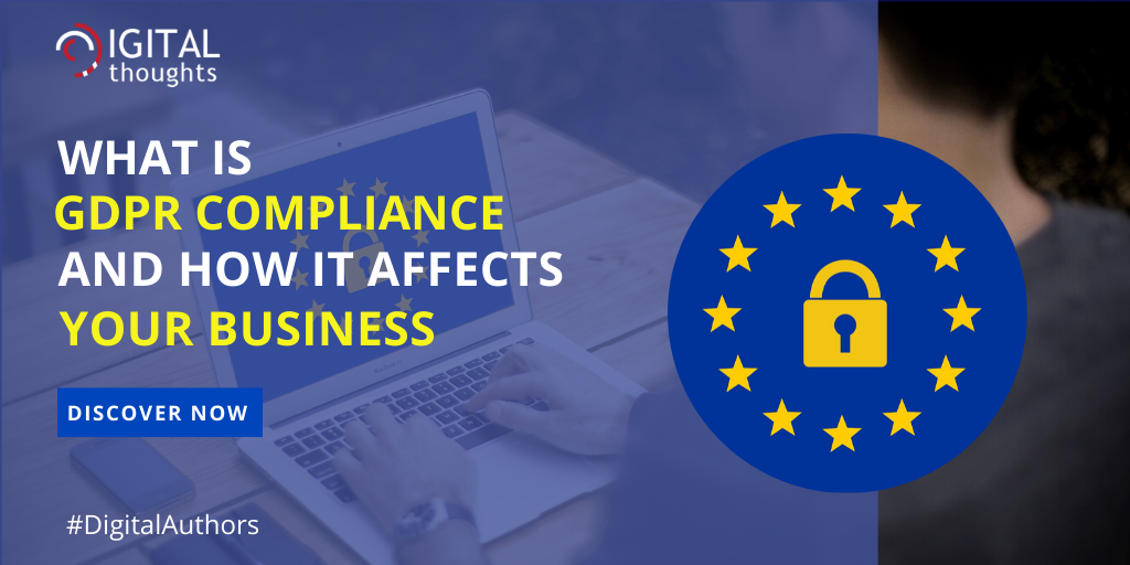 Understanding GDPR Compliance & Its Impact on Your Business