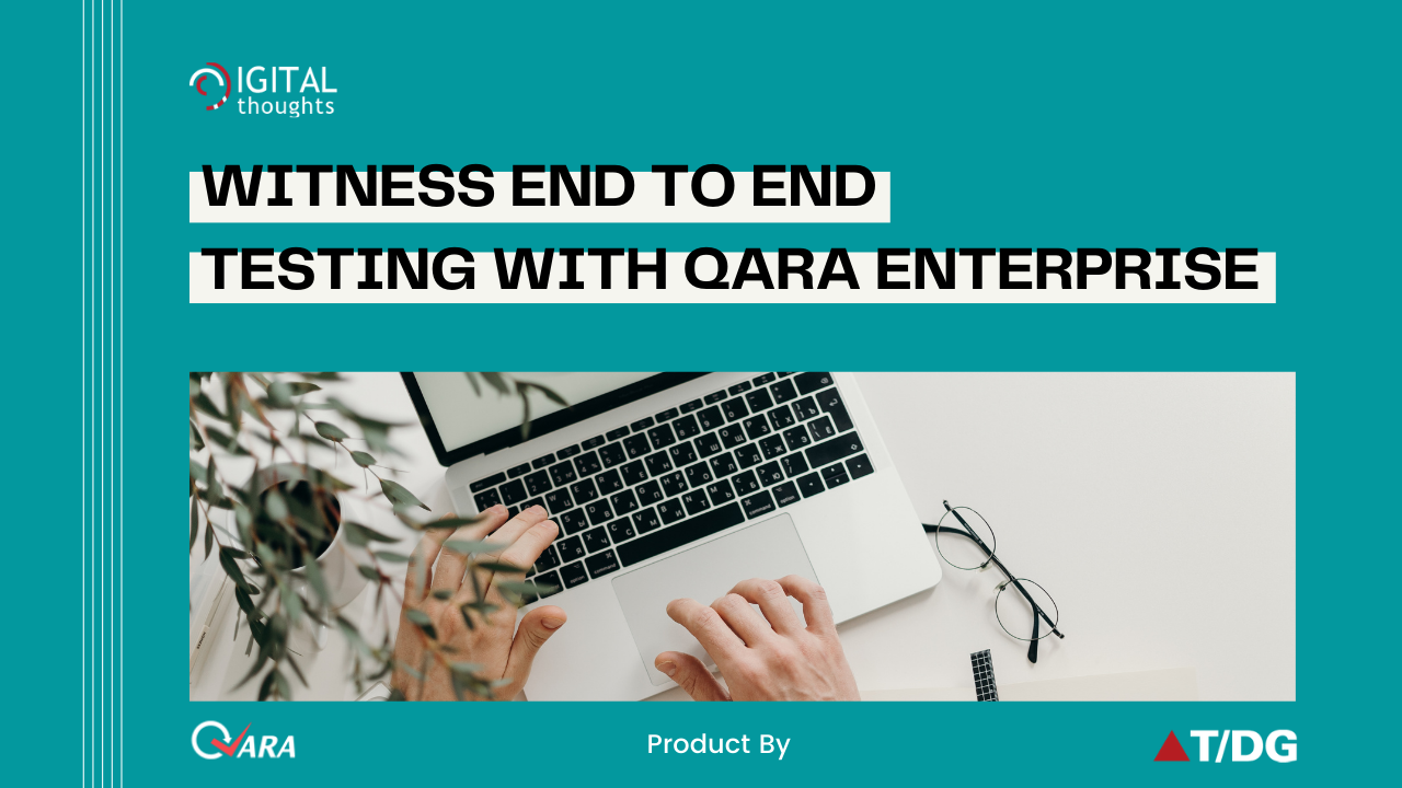 End to End Testing with QARA Enterprise Test Automation Tool
