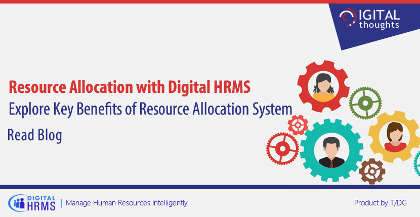 Resource Allocation with Digital HRMS: Why Resource Allocation is Key to Employee Management